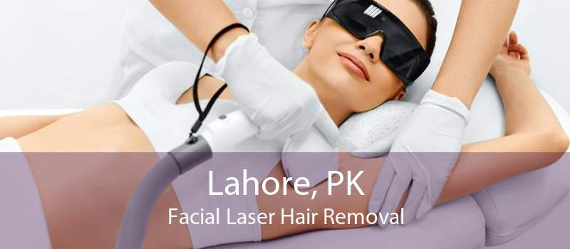 Lahore, PK Facial Laser Hair Removal